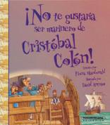 ¡No te gustaría ser un marinero de Cristóbal Colón - You Wouldn't Want to Sail with Christopher Columbus!