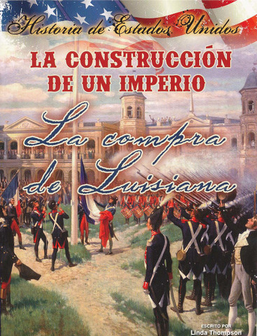 La construcción de un imperio - Building an Empire: The Louisiana Purchase
