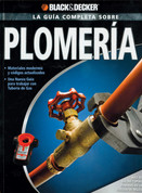 La guía completa sobre plomería - The Complete Guide to Plumbing
