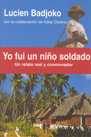 Yo fui un niño soldado - I Was a Child Soldier