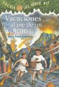 Vacaciones al pie de un volcán - Vacation under the Volcano (Magic Tree House #13)