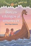 Barcos vikingos al amanecer - Viking Ships at Sunrise (Magic Tree House #15)
