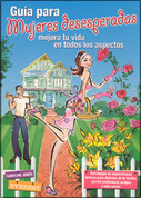 Guía para mujeres desesperadas - The Desperate Housewife's Guide to Life and Love