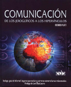 Comunicación - Communication: From Hieroglyphs to Hyperlinks