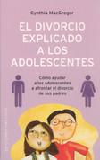 El divorcio explicado a los adolescentes - The Divorce Helpbook for Teens