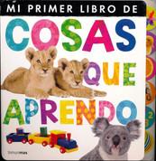 Mi primer libro de cosas que aprendo - My First Book of Things to Learn