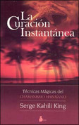 La curación instantánea - Instant Healing