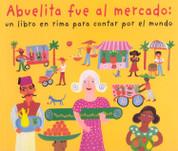 Abuelita fue al mercado - My Granny Went to the Market