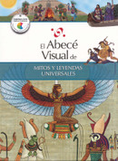 El abecé visual de mitos y leyendas universales - The Illustrated Basics of World Myths and Legends