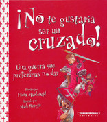 ¡No te gustaría ser un cruzado! - You Wouldn't Want to Be a Crusader!