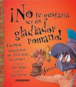 ¡No te gustaría ser un gladiador romano! - You Wouldn't Want to Be a Roman Gladiator!