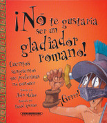 ¡No te gustaría ser un gladiador romano! - You Wouldn't Want to Be a Roman Gladiator!