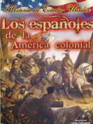 Los espanoles de la América colonial - The Spanish in Early America