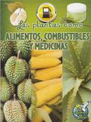 Las plantas como alimentos, combustibles y medicinas - Plants as Food, Fuels, and Medicines