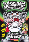 El Capitán Calzoncillos y el diabólico desquite del inodoro Turbotrón 2000 - Captain Underpants and the Tyrannical Retaliation of the Turbo Toilet 2000