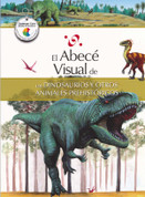El abecé visual de los dinosaurios y otros animales prehistóricos - The Illustrated Basics of Dinosaurs and Other Prehistoric Animals