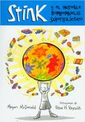 Stink y el increíble rompemuelas supergaláctico - Stink and the Incredible Super-Galactic Jawbreaker