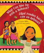 What Can You Do with a Rebozo?/¿Qué puedes hacer con un rebozo?