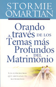 Orando a través de los temas más profundos del matrimonio - Praying Through the Deeper Issues of Marriage