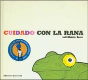 Cuidado con la rana - Beware of the Frog