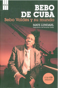 Bebo de Cuba - Bebo Valdés and His World