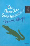 El canalla sentimental - The Sentimental Bastard