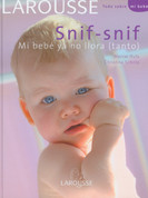 Snif-snif. Mi bebé ya no llora (tanto) - Sniff-Sniff. My Baby Doesn't Cry (As Much) Anymore