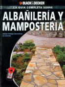 La guía completa sobre albañilería y mampostería - The Complete Guide to Masonry and Stonework