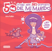 50 cosas que no soporto de mi marido - 50 Things I Can't Stand about My Husband