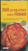 300 preguntas sobre rosas - 300 Questions about Roses
