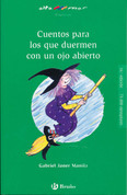 Cuentos para los que duermen con un ojo abierto - Stories for People Who Sleep with One Eye Open
