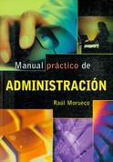 Manual práctico de administración - Basic Business Administration