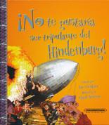 ¡No te gustaría ser tripulante del Hindenburg! - Avoid Flying on the Hindenburg!