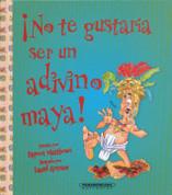 ¡No te gustaría ser un adivino maya! - You Wouldn't Want to Be a Mayan Soothsayer!