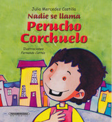 Nadie se llama Perucho Corchuelo - No One Is Named Perucho Corchuelo