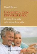 Envejezca con desvergüenza - The Rest of Your Life Is the Best of Your Life