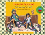 La cama de mamá/Mommy's Bed
