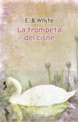 La trompeta del cisne - The Trumpet of the Swan