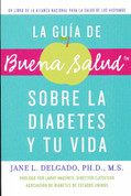 La guía de Buena Salud sobre la diabetes y tu vida - The Buena Salud Guide to Diabetes and Your Life