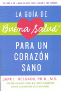 La guía de Buena Salud para un corazón sano - The Buena Salud Guide for a Healthy Heart