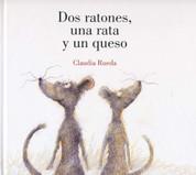 Dos ratones, una rata y un queso - Two Mice, One Rat, and a Big Piece of Cheese