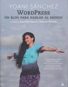 Wordpress - WordPress: A Blog to Speak to the World