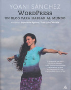 Wordpress - WordPress: A Blog to Speak to the World