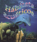Hábitats acuáticos - Water Habitats