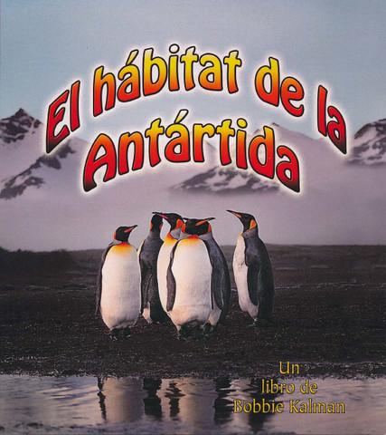 El hábitat de la Antártida - The Antartic Habitat
