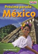 Próxima parada: México - Next Stop: Mexico