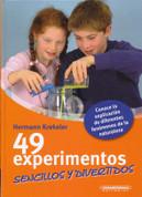 49 experimentos sencillos y divertidos - 49 Simple, Fun Experiments
