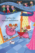 Ágata y los espejos mentirosos - Agatha and the Lying Mirrors