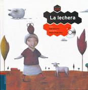 La lechera - The Milkmaid and Her Pail