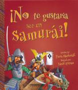 ¡No te gustaría ser un samurai! - Avoid Being a Samurai!